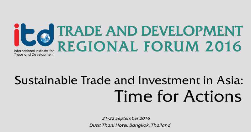 ITD Trade and Development Regional Forum 2016.