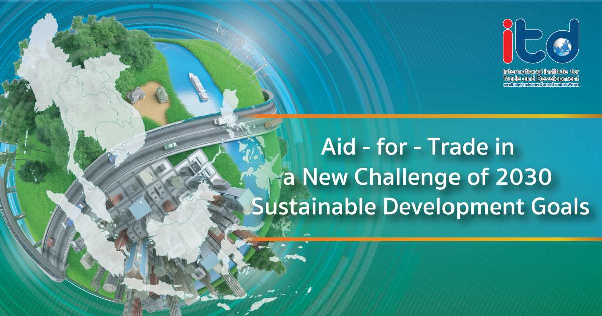 "Exchanging knowledge of ""Aid-for-Trade in a New Challenge of 2030 Sustainable Development Goals"""