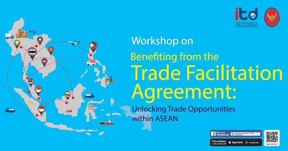 Workshop of Using Trade Facilitation Agreement (TFA): Opportunity of Thai Trade for ASEAN partners