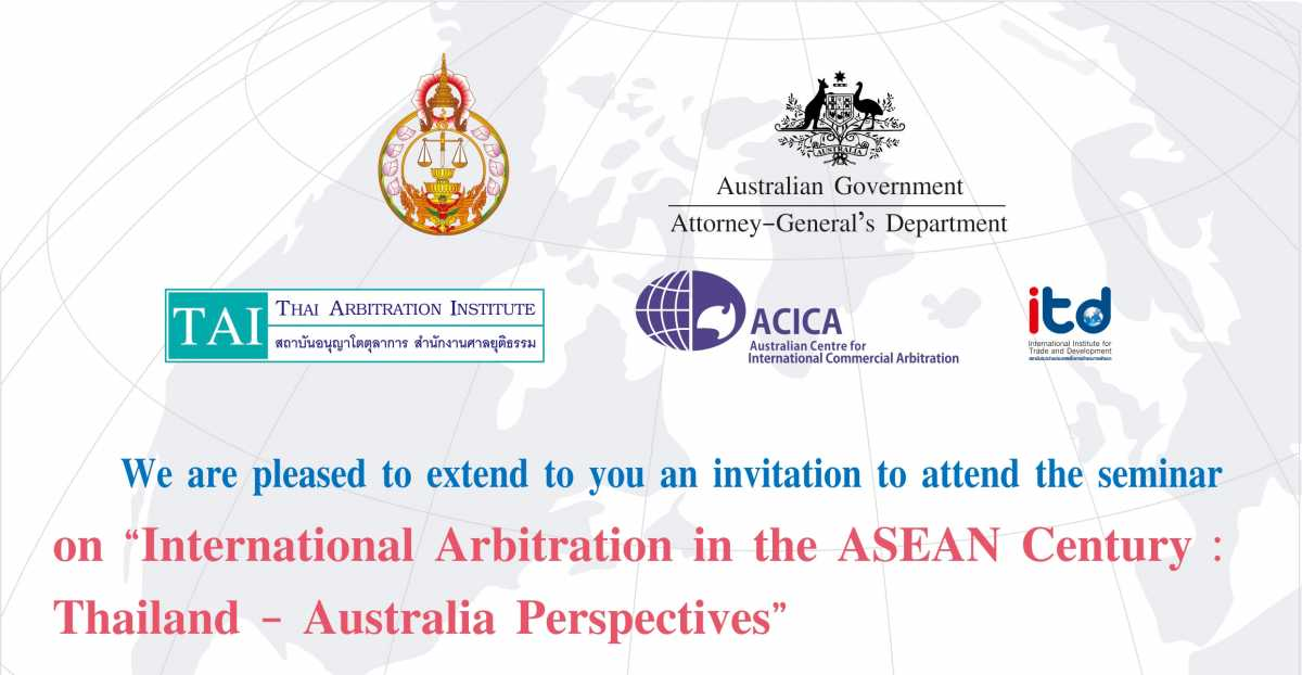Seminar Topic (International Arbitration in the ASEAN Century : Thailand –Australia Perspectives)