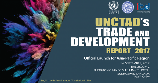 UNCTAD's Trade & Development Report 2017 Official Launch Asia-Pacific Region
