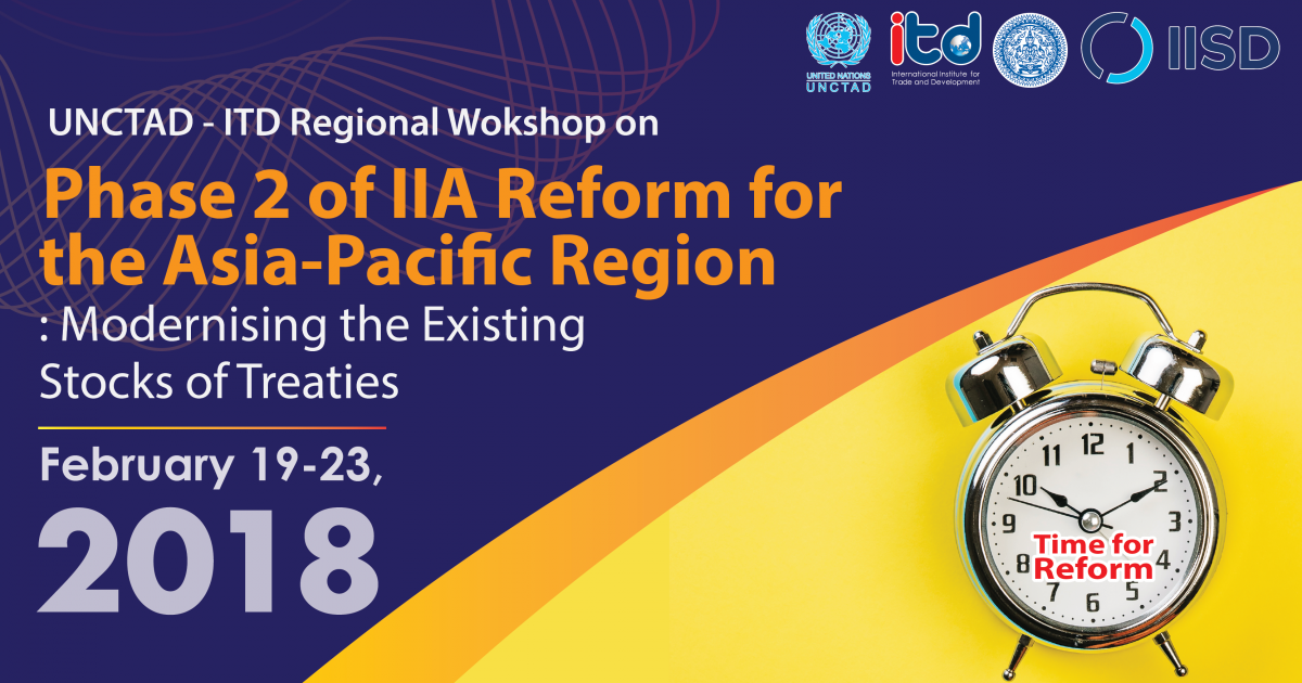 Asia-Pacific Workshop on Phase 2 of IIA Reform: Modernizing The Existing Stock of Treaties