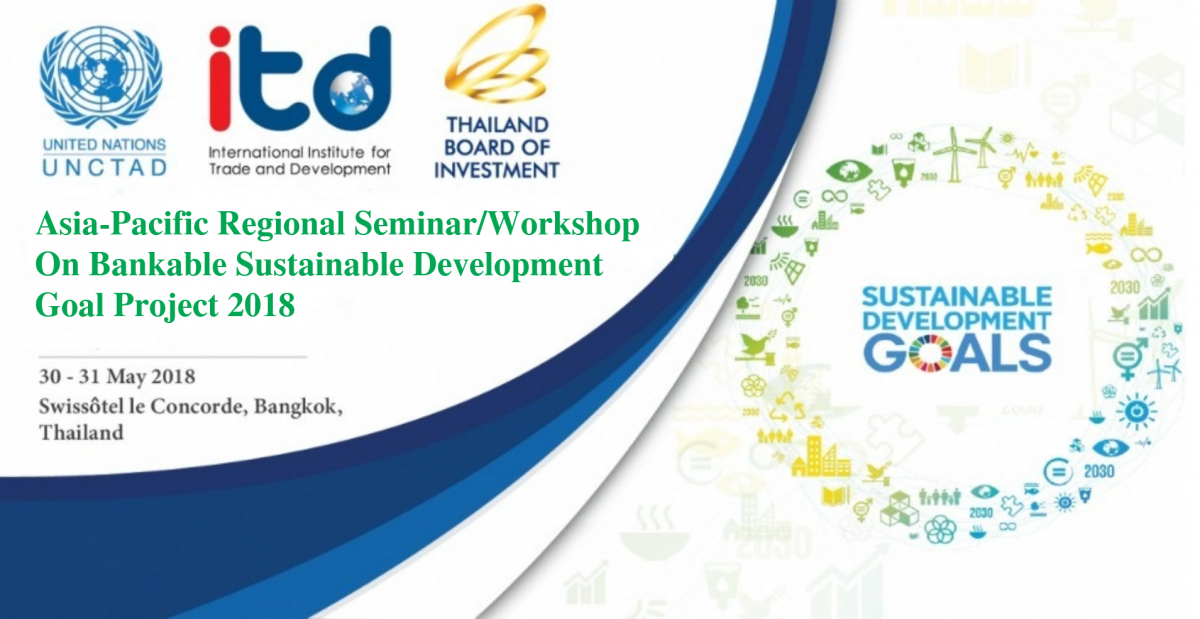 Asia-Pacific Regional Seminar/Workshop On Bankable Sustainable Development Goal Project 2018