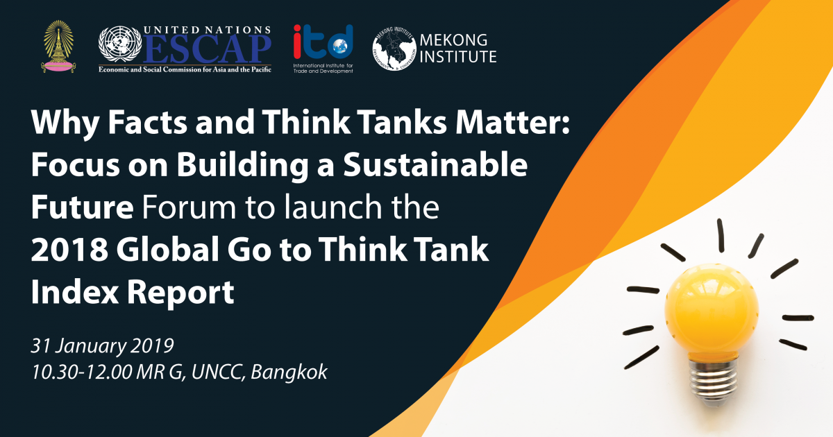 Why Facts and Think Tanks Matter: Focus on Building a Sustainable Future Forum to launch the 2018 Global Go to Think Tank Index Report