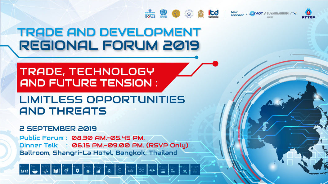 "TRADE AND DEVELOPMENT REGIONAL FORUM 2019 ""Trade, Technology and Future Tension: Limitless Opportunities and Threats"""